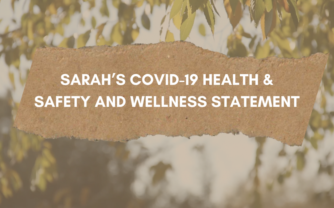 SARAH'S COVID-19 HEALTH & SAFETY AND WELLNESS STATEMENT